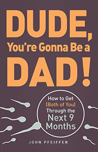 dude-youre-gonna-be-a-dad
